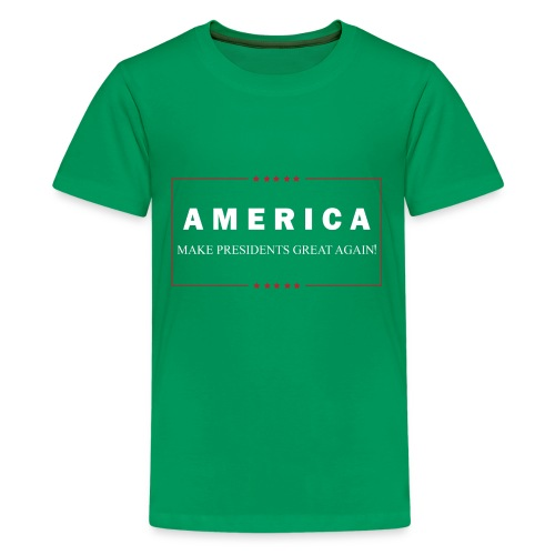 Make Presidents Great Again - Kids' Premium T-Shirt
