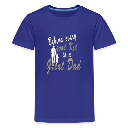 Behind every Good Kid Is A Great Dad - Fathers day - Kids' Premium T-Shirt