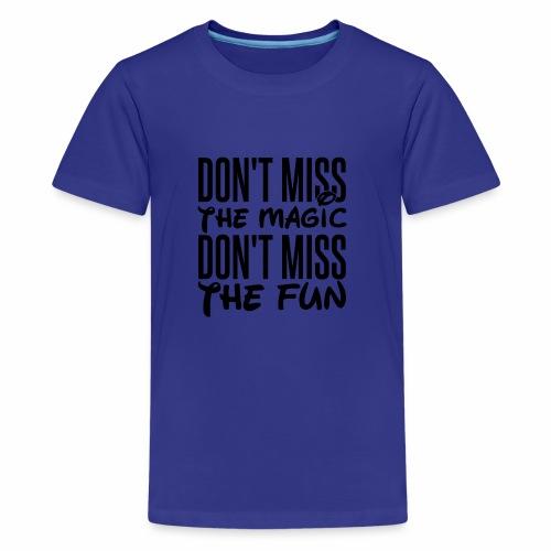 Don't Miss the Magic - Kids' Premium T-Shirt