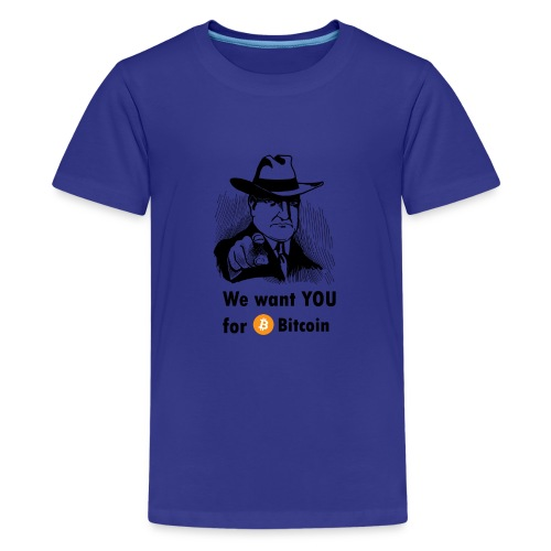 We want you for bitcoin business guy - Kids' Premium T-Shirt