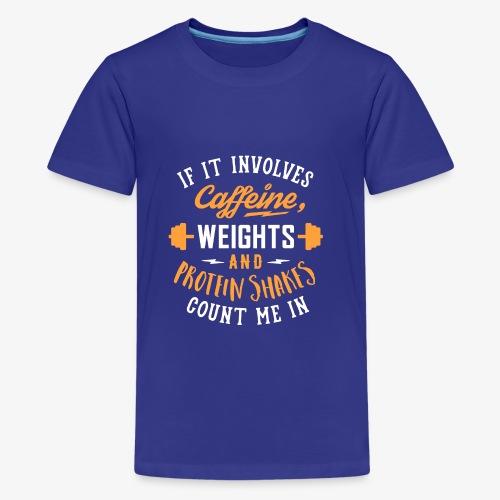 Caffeine, Weights And Protein Shakes - Kids' Premium T-Shirt