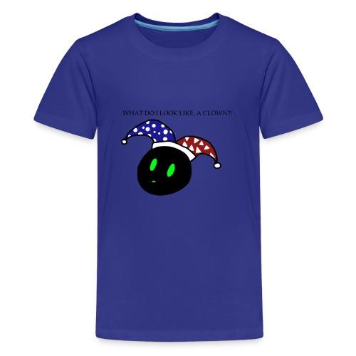 what do i look like a clown?! - Kids' Premium T-Shirt