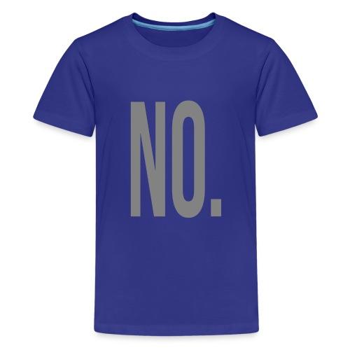 No. - Kids' Premium T-Shirt