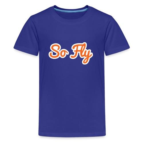 So Fly - Kids' Premium T-Shirt