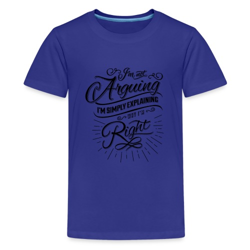Im not arguing. - Kids' Premium T-Shirt