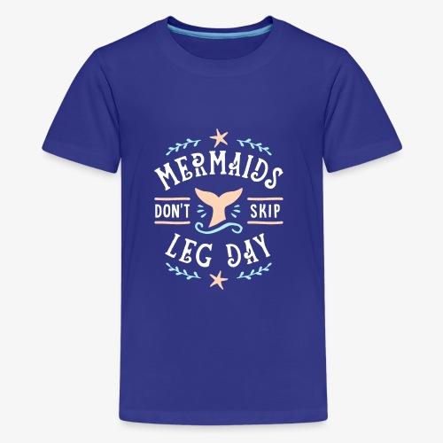 Mermaids Don't Skip Leg Day - Kids' Premium T-Shirt