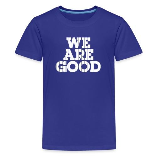 We Are Good (Chicago Baseball) - Kids' Premium T-Shirt