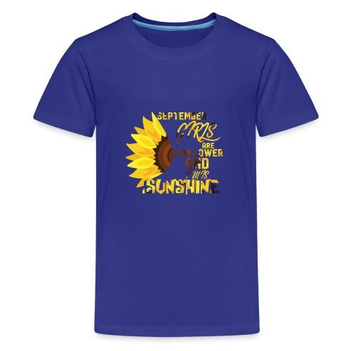 Funny Design Best September Girls Are Sunflower - Kids' Premium T-Shirt