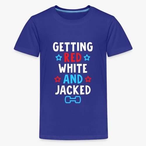 Getting Red, White And Jacked - Kids' Premium T-Shirt