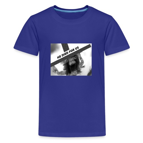 He died for us - Kids' Premium T-Shirt