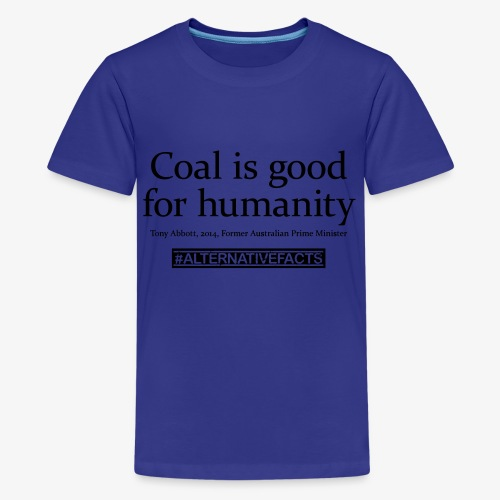 #alternativefacts tee - Coal is good - Kids' Premium T-Shirt
