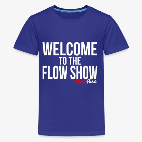 Welcome To The Flow Show - Kids' Premium T-Shirt