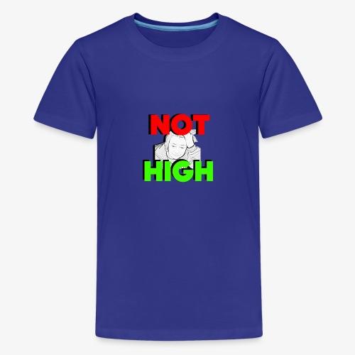 Not High - Kids' Premium T-Shirt