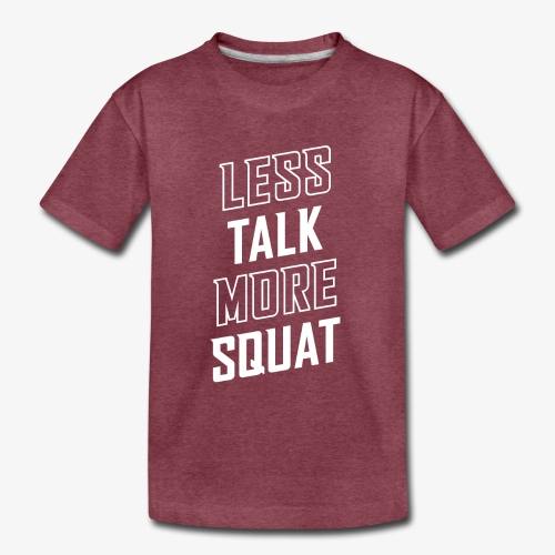 Less Talk More Squat - Kids' Premium T-Shirt