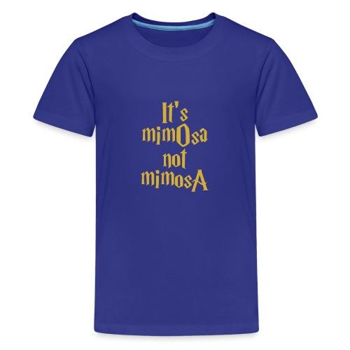 It s mimOsa not MimosA - Kids' Premium T-Shirt