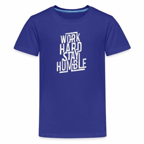 Work Hard Stay Humble - Kids' Premium T-Shirt