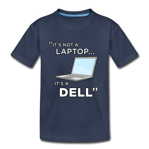 It's Not A Laptop... It's A Dell - Kids' Premium T-Shirt