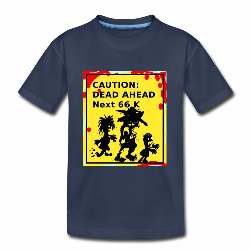Dead Ahead! - Kids' Premium T-Shirt