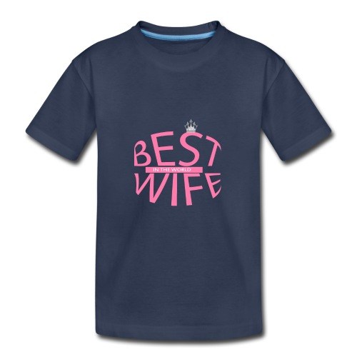 best wife in the world - Kids' Premium T-Shirt