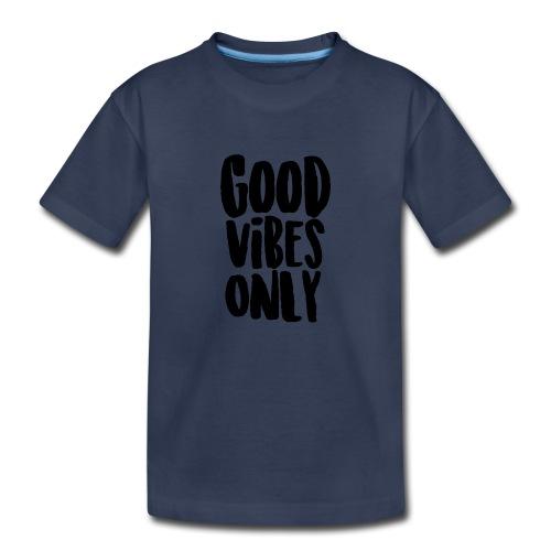 Good Vibes Only - Kids' Premium T-Shirt