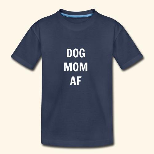 DOG MOM AF - Kids' Premium T-Shirt