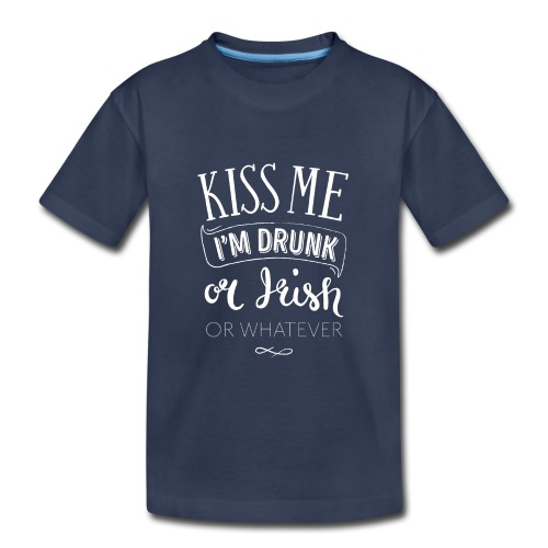 Kiss Me. I'm Drunk. Or Irish. Or Whatever. - Kids' Premium T-Shirt