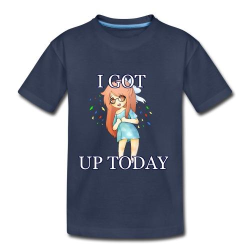 I got up today - Kids' Premium T-Shirt