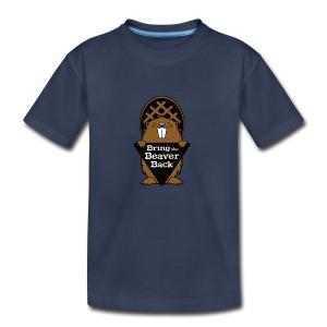 Bring the Beaver Back - Kids' Premium T-Shirt