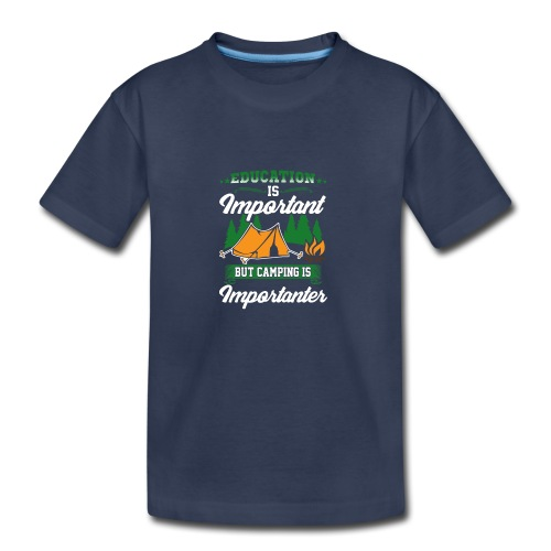 Camping is Importanter - Kids' Premium T-Shirt