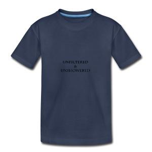 Unfiltered And unshowered - Kids' Premium T-Shirt