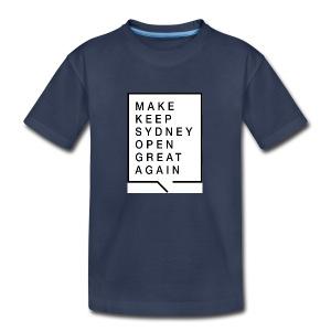 Make Keep Sydney Open Great Again - Kids' Premium T-Shirt