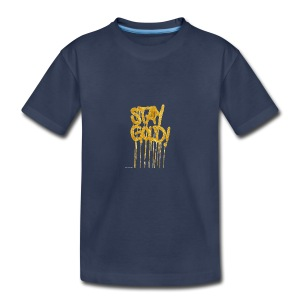 STAY GOLD - Kids' Premium T-Shirt