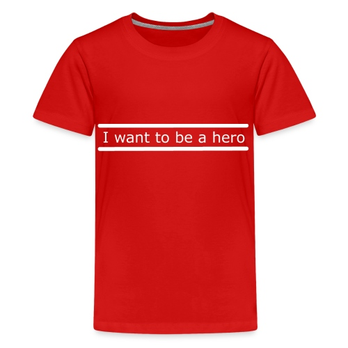 I want to be a hero. - Kids' Premium T-Shirt