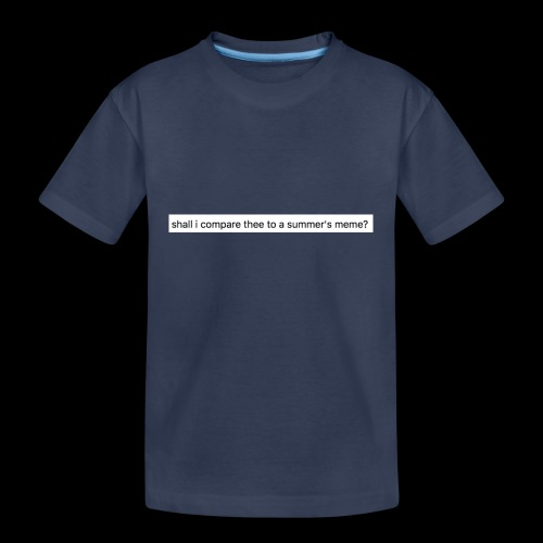 shall i compare thee to a summer's meme? - Kids' Premium T-Shirt