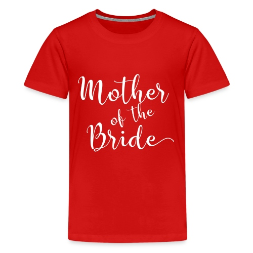 Mother of the Bride - Kids' Premium T-Shirt