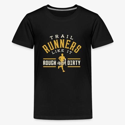 Trail Runners Like It Rough & Dirty - Kids' Premium T-Shirt