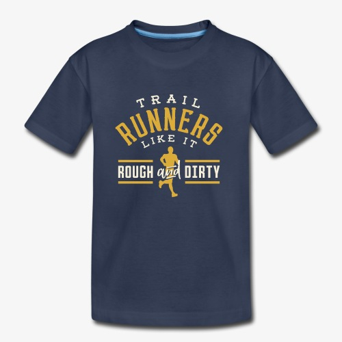 Trail Runners Like It Rough & Dirty - Kids' Premium T-Shirt
