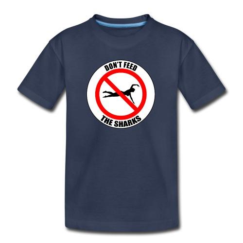 Don't feed the sharks - Summer, beach and sharks! - Kids' Premium T-Shirt