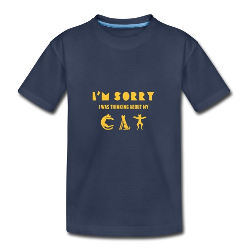 I'M SORRY I WAS THINKING ABOUT MY CAT - Kids' Premium T-Shirt