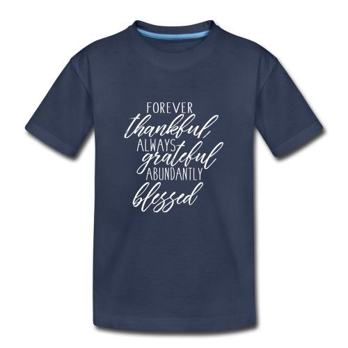 Forever Thankful - Kids' Premium T-Shirt