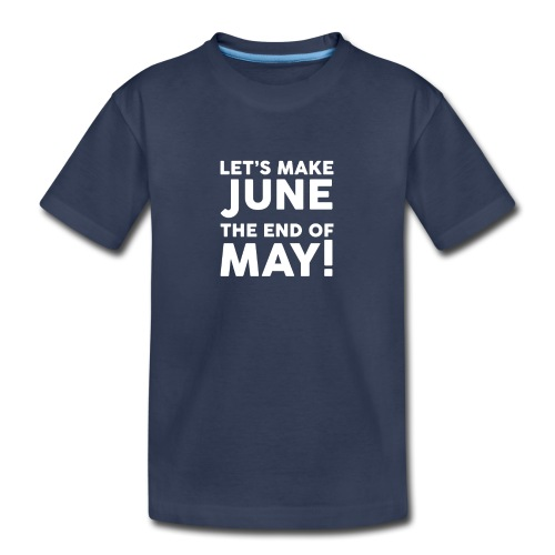 The End Of May Funny - Kids' Premium T-Shirt