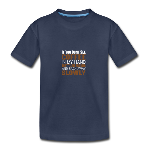 If you don't see Coffee - Kids' Premium T-Shirt