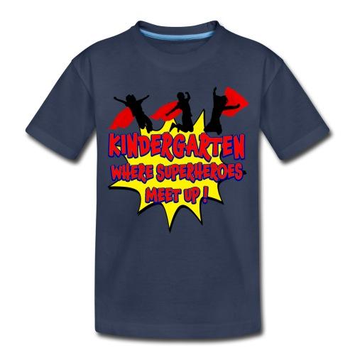 Kindergarten where SUPERHEROES meet up! - Kids' Premium T-Shirt