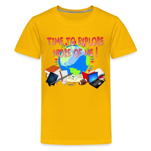 Time to Explore More of Me ! BACK TO SCHOOL - Kids' Premium T-Shirt