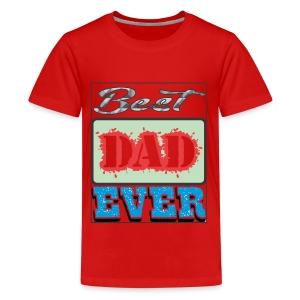 Best Dad Ever - Kids' Premium T-Shirt