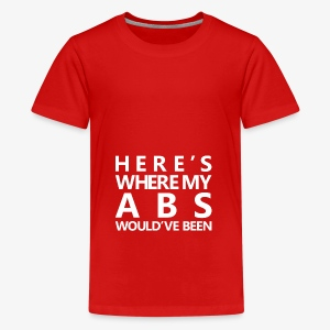 New Year | Here's where my abs would've been White - Kids' Premium T-Shirt