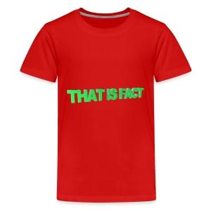 THAT IS FACT - Kids' Premium T-Shirt