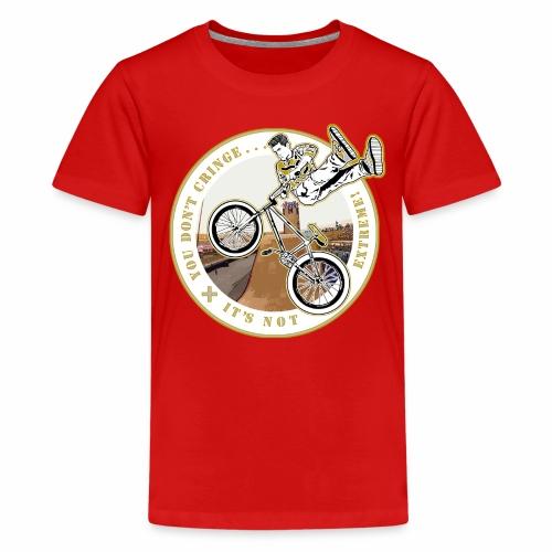 You Don't- It's Not (Circle) - BMX - Kids' Premium T-Shirt