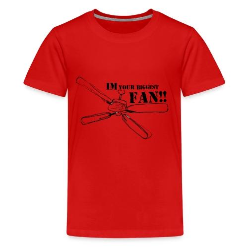 Im your biggest fan - Kids' Premium T-Shirt