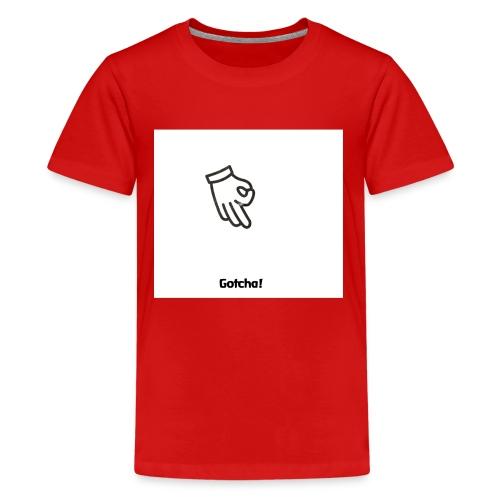 Gotcha! - Kids' Premium T-Shirt